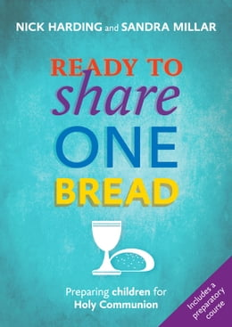 Book Ready to Share One Bread: Preparing Children for Holy Communion by Nick Harding