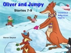 Oliver and Jumpy - the Cat Series, Stories 7-9, Book 3: Bedtime stories for children in illustrated picture book with short stories for early readers. by Werner Stejskal