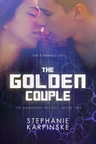 The Golden Couple: (The Samantha Project Series #2) by Stephanie Karpinske