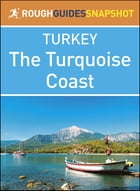 The Rough Guide Snapshot Turkey: The Turquoise Coast by Rough Guides