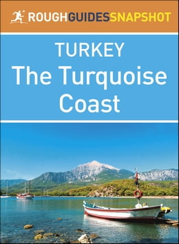 Book The Rough Guide Snapshot Turkey: The Turquoise Coast by Rough Guides