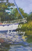 Still Floating: Book III - Alone on My Detour to Two on Lucky de Sharon Lehnert