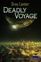 Deadly Voyage by Gray Lanter