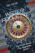 Water Roulette The Truth About The Water We Drink bc5cc237-3083-4d42-85ef-f8dc5407236d
