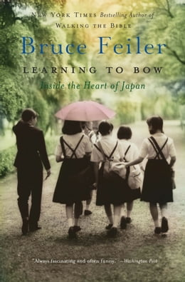 Book Learning to Bow: An American Teacher in a Japanese School by Bruce Feiler