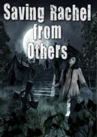 Saving Rachel from Others (Paranormal Vampire Romance Suspense Series) Book 1 by Linda Moore