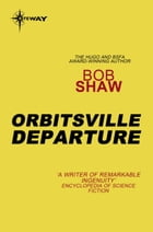 Orbitsville Departure: Orbitsville Book 2 by Bob Shaw