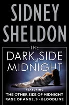 The Dark Side of Midnight: The Other Side of Midnight, Rage of Angels, Bloodline by Sidney Sheldon
