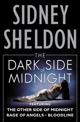 Book The Dark Side of Midnight: The Other Side of Midnight, Rage of Angels, Bloodline by Sidney Sheldon