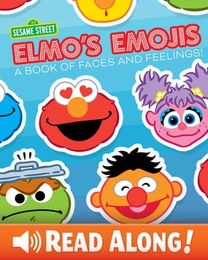 Elmo's Emojis: A Book of Faces and Feelings!