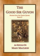The Good Sir Guyon - Stories from the Faerie Queene - Book II by Edmund Spenser