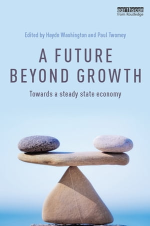 A Future Beyond Growth Towards a steady state economy