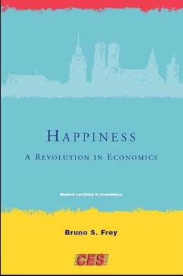 Book Happiness: A Revolution in Economics by Bruno S. Frey