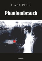 Phantombesuch by Gaby Peer