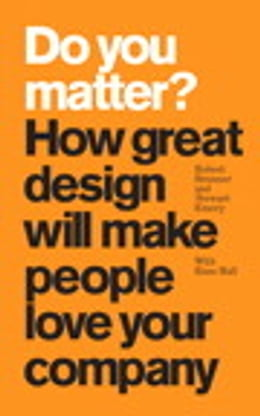 Book Do You Matter?: How Great Design Will Make People Love Your Company by Robert Brunner