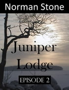 Juniper Lodge: Trials & Tribulations: Juniper Lodge, #2 by Norman J Stone