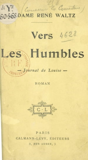 Vers les humbles: Journal de Louise by René Waltz