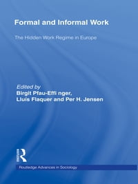 Formal and Informal Work: The Hidden Work Regime in Europe