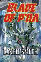 Blade of p'Na by L. Neil Smith