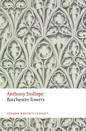 Barchester Towers: The Chronicles of Barsetshire by Anthony Trollope