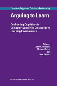 Arguing to Learn: Confronting Cognitions in Computer-Supported Collaborative Learning Environments