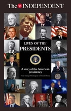 Lives of the presidents: A story of the American presidency by Rupert Cornwell