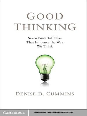 Good Thinking Seven Powerful Ideas That Influence the Way We Think