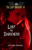 Lost to Darkness: A Vampire Romance by Lorraine Kennedy