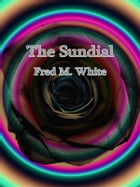 The Sundial by Fred M. White