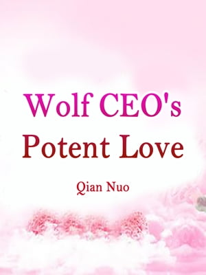 Wolf CEO's Potent Love: Volume 4
