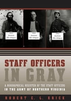 Staff Officers in Gray by Robert E. L. Krick