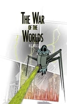 The War of the Worlds: by H. G. Wells by Bernd Brunner