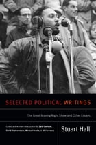 Selected Political Writings: The Great Moving Right Show and Other Essays by Stuart Hall