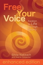 Free Your Voice: Awaken to Life Through Singing