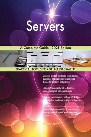 Servers A Complete Guide - 2021 Edition by Gerardus Blokdyk