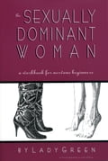 The Sexually Dominant Woman: A Workbook for Nervous Beginners 2b57f179-3350-46ee-aa17-107f7ea6e379
