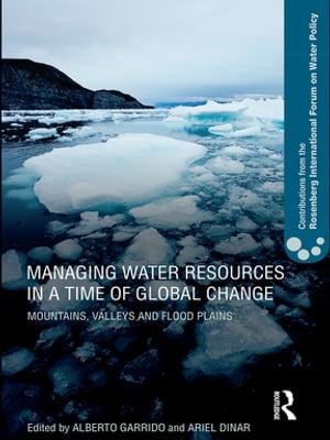 Managing Water Resources in a Time of Global Change Contributions from the Rosenberg International Forum on Water Policy
