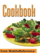 Cookbook : With Over 1000 Recipes You Are Guaranteed To Never Run Out Of Ideas! (Mobi Health) by MobileReference