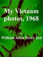 My Vietnam photos, 1968
