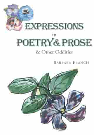 Expressions in Poetry & Prose & Other Oddities