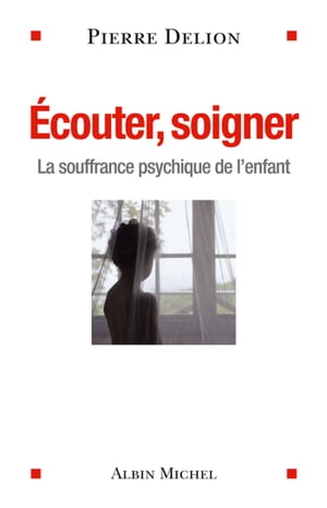 Ecouter, soigner by Pierre Delion