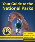 Your Guide to the National Parks: The Complete Guide to All 59 National Parks by Michael Oswald