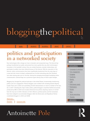 Blogging the Political Politics and Participation in a Networked Society