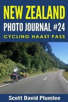 New Zealand Photo Journal #24: Cycling Haast Pass by Scott David Plumlee