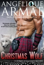 Christmas Wolf (Shifters of Dundaire 2) by Angelique Armae