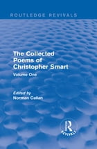 Routledge Revivals: The Collected Poems of Christopher Smart (1949): Volume One