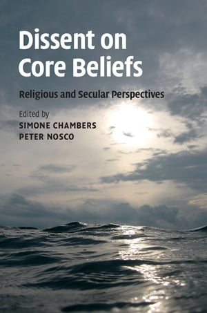 Dissent on Core Beliefs Religious and Secular Perspectives