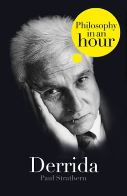 Book Derrida: Philosophy in an Hour by Paul Strathern