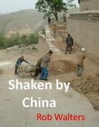Shaken by China by Rob Walters
