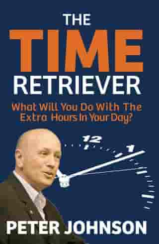 The Time Retriever: What Will You Do With The Extra Hours in Your Day?